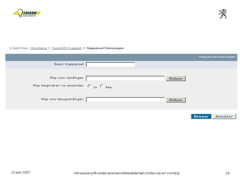 13 juni 2007 infosessie softwareleveranciers Beleidsdomein Onderwijs en Vorming28