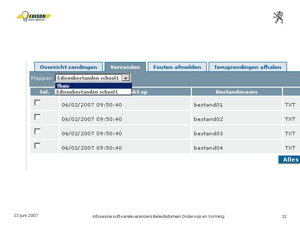 13 juni 2007 infosessie softwareleveranciers Beleidsdomein Onderwijs en Vorming32
