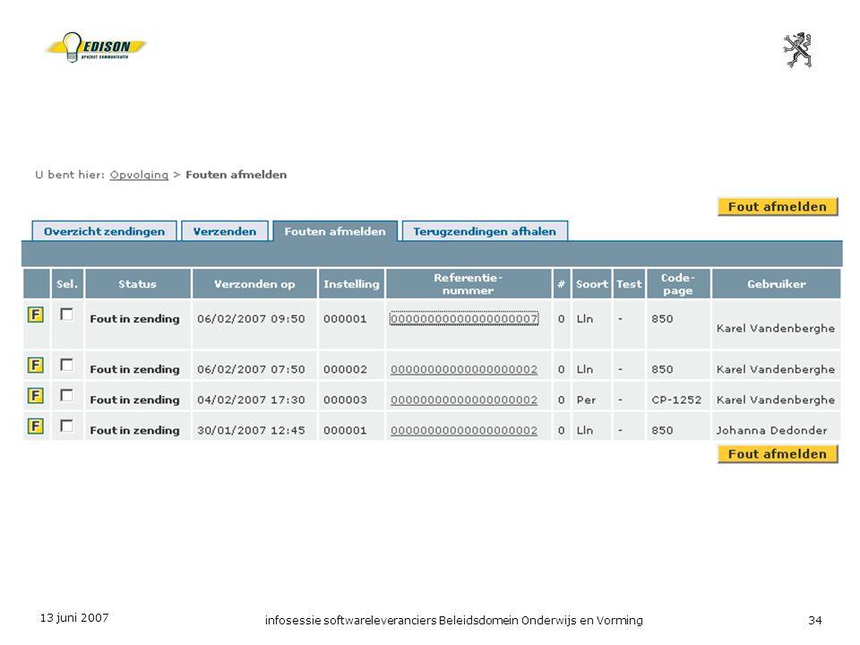 13 juni 2007 infosessie softwareleveranciers Beleidsdomein Onderwijs en Vorming34
