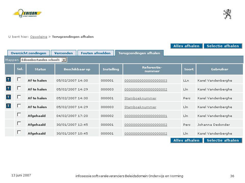 13 juni 2007 infosessie softwareleveranciers Beleidsdomein Onderwijs en Vorming36