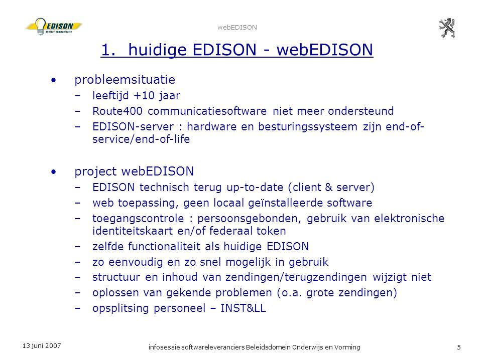 13 juni 2007 infosessie softwareleveranciers Beleidsdomein Onderwijs en Vorming5 webEDISON 1.