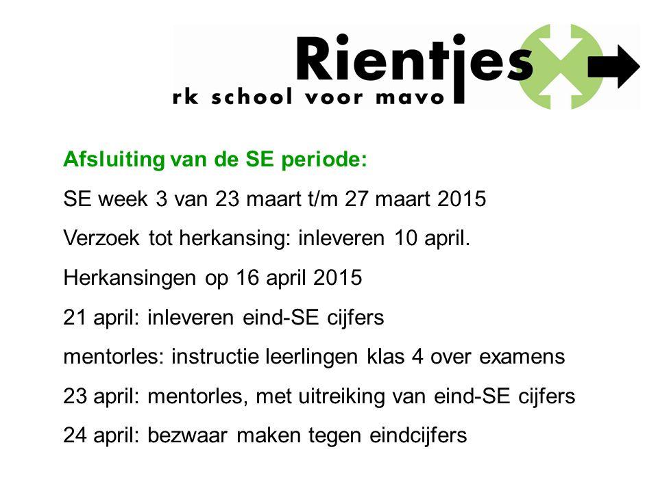 Afsluiting van de SE periode: SE week 3 van 23 maart t/m 27 maart 2015 Verzoek tot herkansing: inleveren 10 april. Herkansingen op 16 april 2015 21 ap