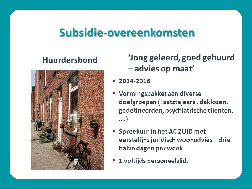 Subsidie-overeenkomsten Huurdersbond  2014-2016  Vormingspakket aan diverse doelgroepen ( laatstejaars, daklozen, gedetineerden, psychiatrische clie