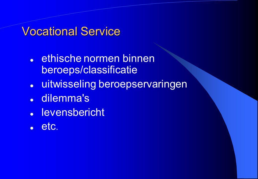 Vocational Service ethische normen binnen beroeps/classificatie uitwisseling beroepservaringen dilemma's levensbericht etc.