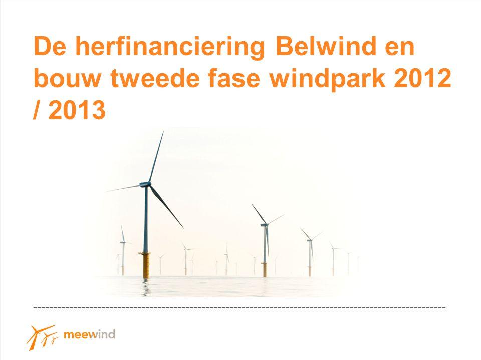 De herfinanciering Belwind en bouw tweede fase windpark 2012 / 2013 -------------------------------------------------------------------------------------------------------