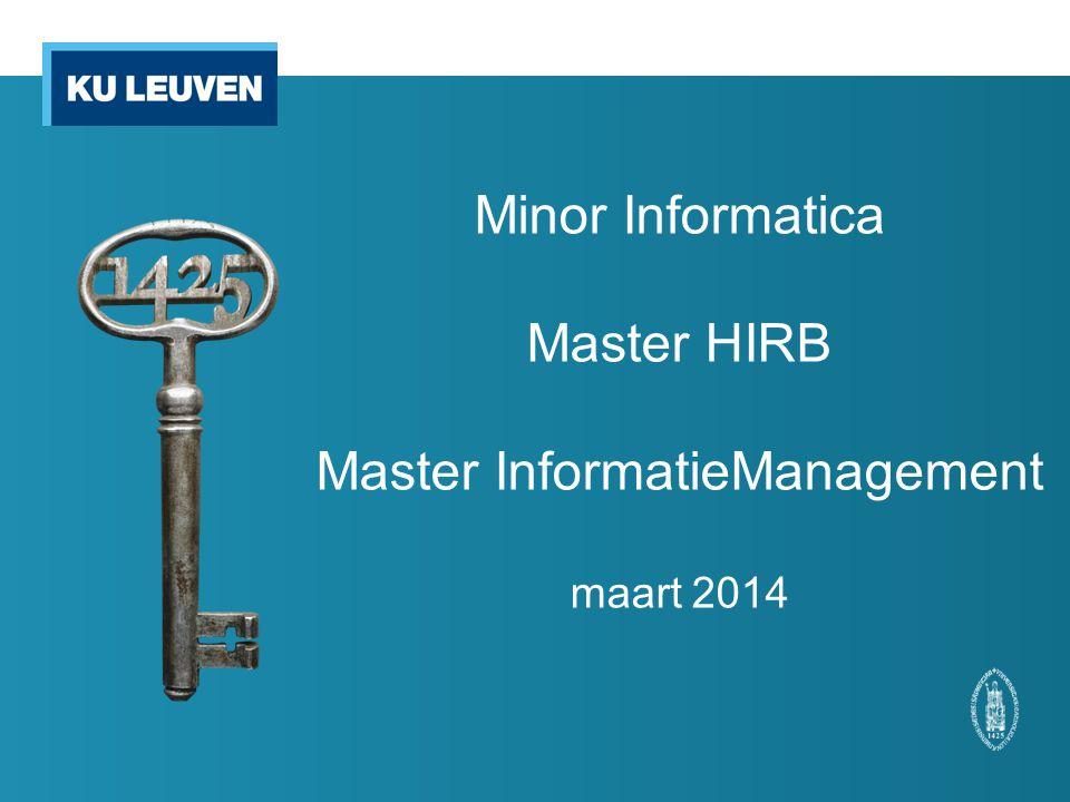 Minor Informatica Master HIRB Master InformatieManagement maart 2014