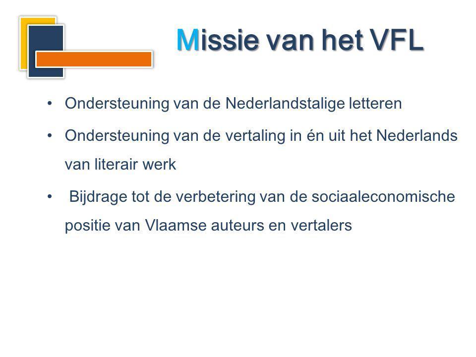 Ondersteuning van de Nederlandstalige letteren Ondersteuning van de vertaling in én uit het Nederlands van literair werk Bijdrage tot de verbetering v