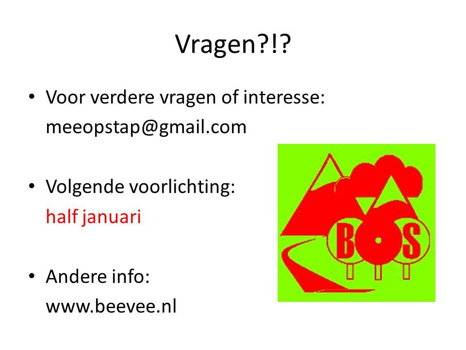Vragen?!? Voor verdere vragen of interesse: meeopstap@gmail.com Volgende voorlichting: half januari Andere info: www.beevee.nl