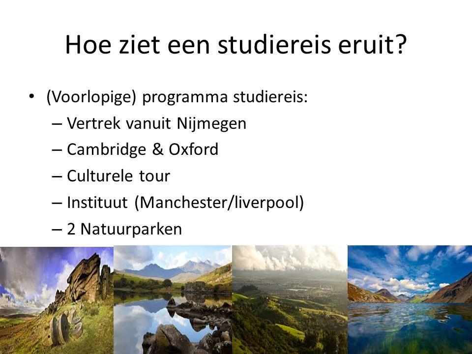 Hoe ziet een studiereis eruit? (Voorlopige) programma studiereis: – Vertrek vanuit Nijmegen – Cambridge & Oxford – Culturele tour – Instituut (Manches
