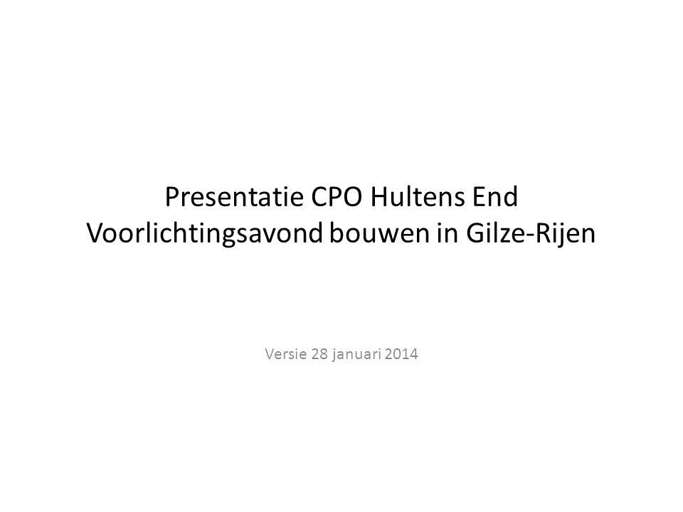 Presentatie CPO Hultens End Voorlichtingsavond bouwen in Gilze-Rijen Versie 28 januari 2014