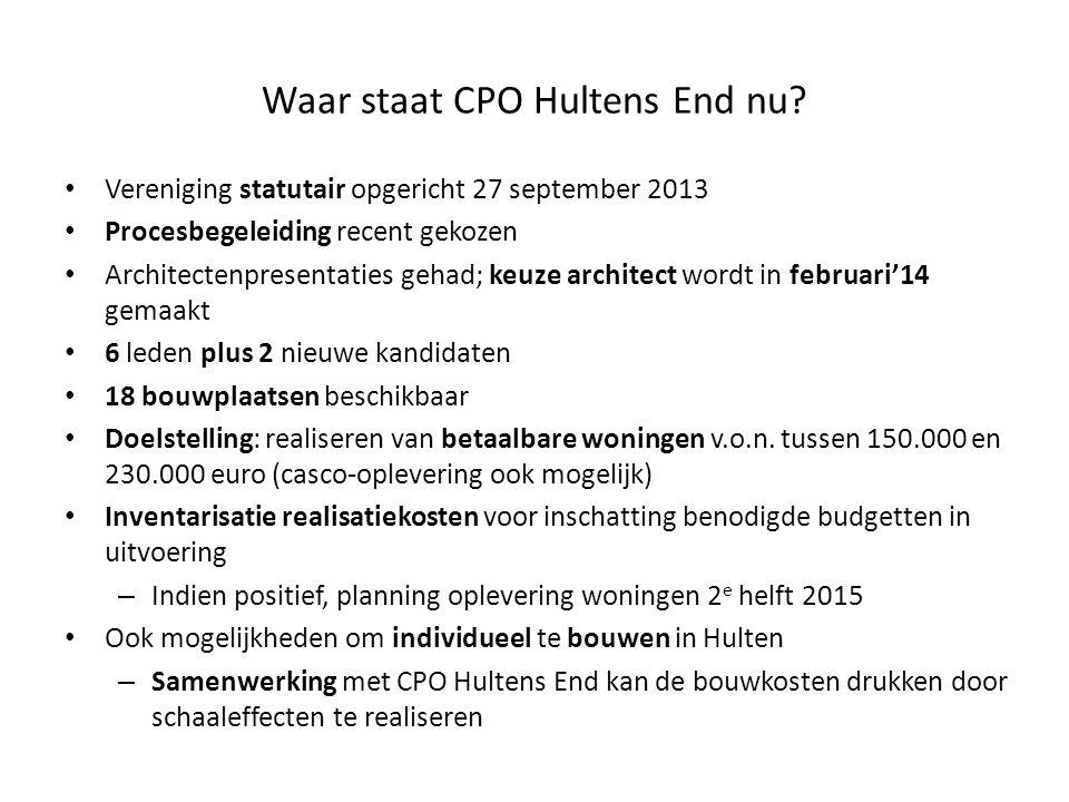 Waar staat CPO Hultens End nu? Vereniging statutair opgericht 27 september 2013 Procesbegeleiding recent gekozen Architectenpresentaties gehad; keuze