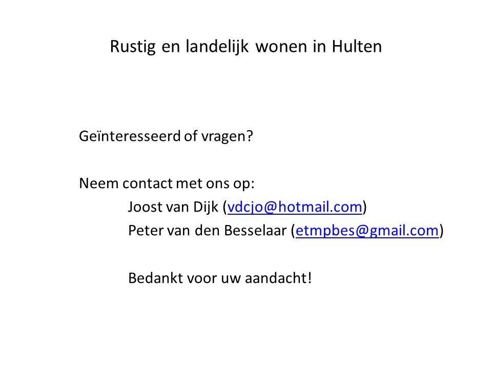 Rustig en landelijk wonen in Hulten Geïnteresseerd of vragen? Neem contact met ons op: Joost van Dijk (vdcjo@hotmail.com)vdcjo@hotmail.com Peter van d