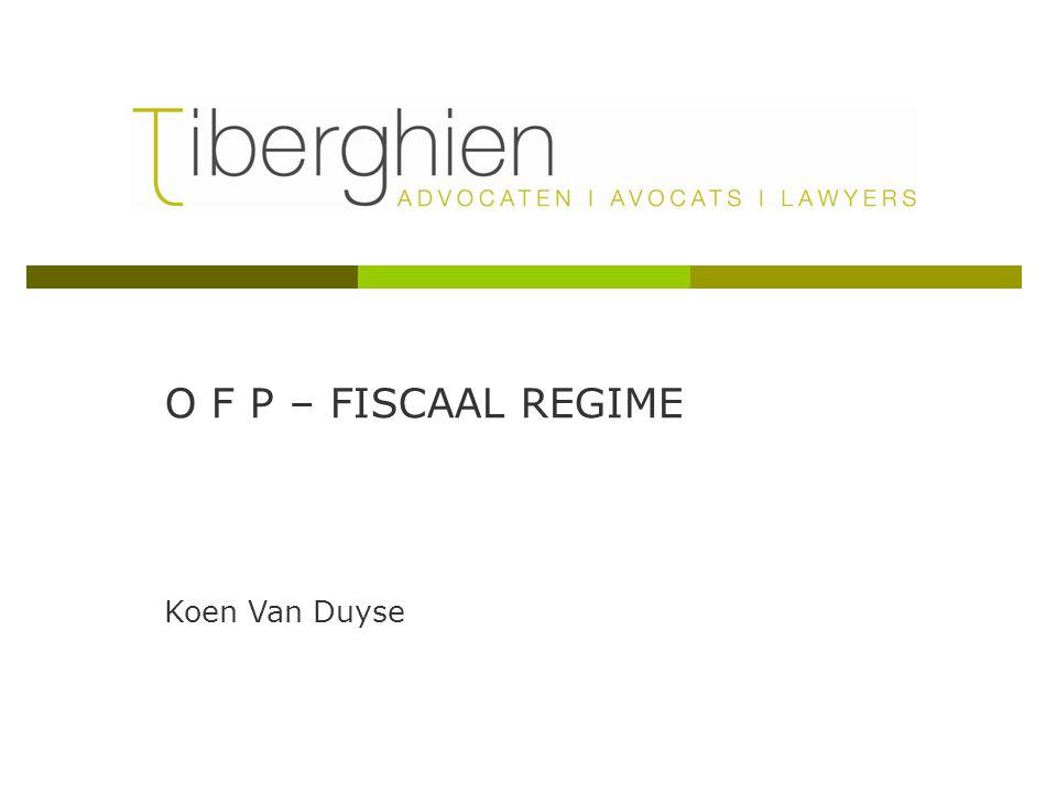 O F P – FISCAAL REGIME Koen Van Duyse