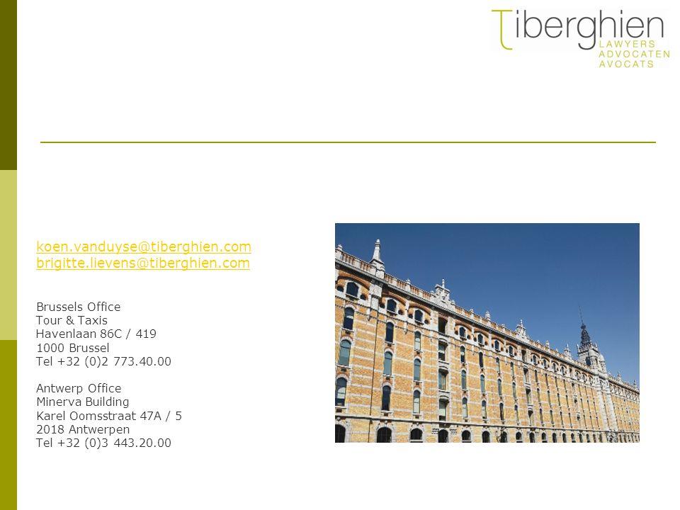 koen.vanduyse@tiberghien.com brigitte.lievens@tiberghien.com Brussels Office Tour & Taxis Havenlaan 86C / 419 1000 Brussel Tel +32 (0)2 773.40.00 Antw