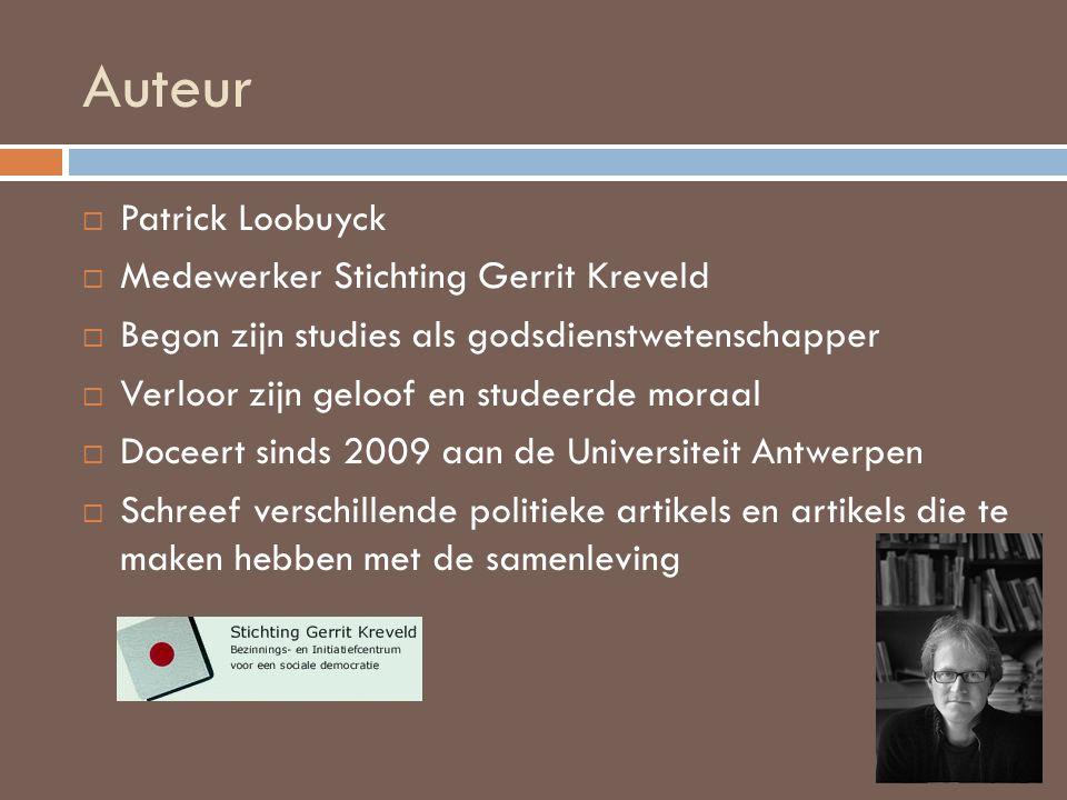 Auteur  Patrick Loobuyck  Medewerker Stichting Gerrit Kreveld  Begon zijn studies als godsdienstwetenschapper  Verloor zijn geloof en studeerde mo