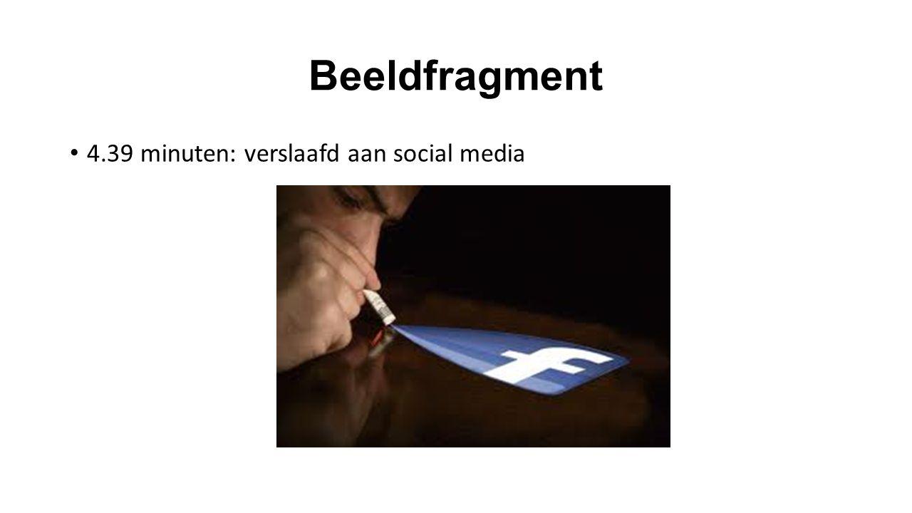 Beeldfragment 4.39 minuten: verslaafd aan social media