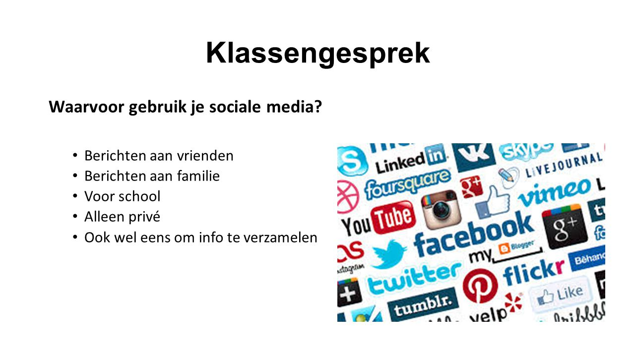 Klassengesprek Wat zet je vooral op sociale media ? Wat zet je niet op sociale media? Waarom niet?