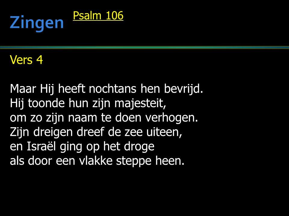 Vers 4 Maar Hij heeft nochtans hen bevrijd.