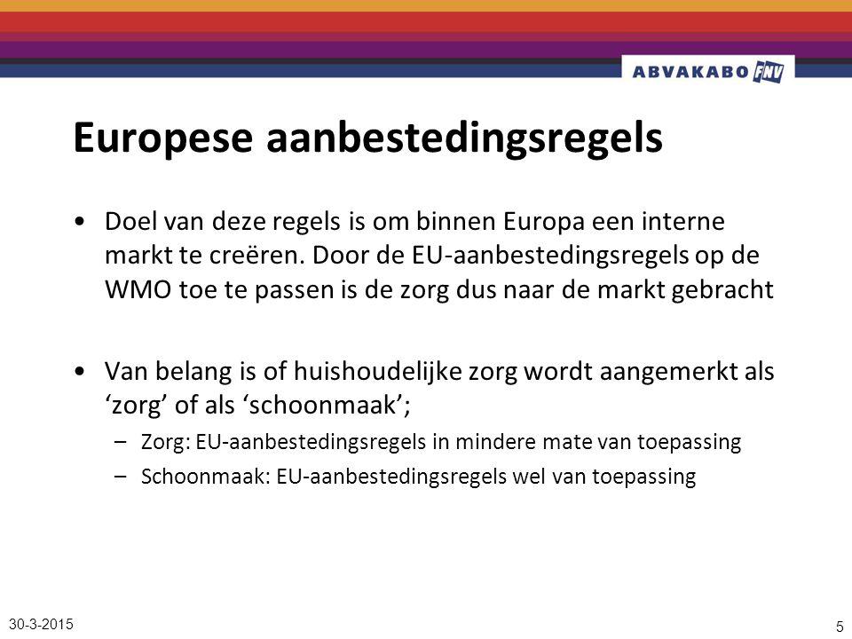 30-3-2015 5 Europese aanbestedingsregels Doel van deze regels is om binnen Europa een interne markt te creëren.