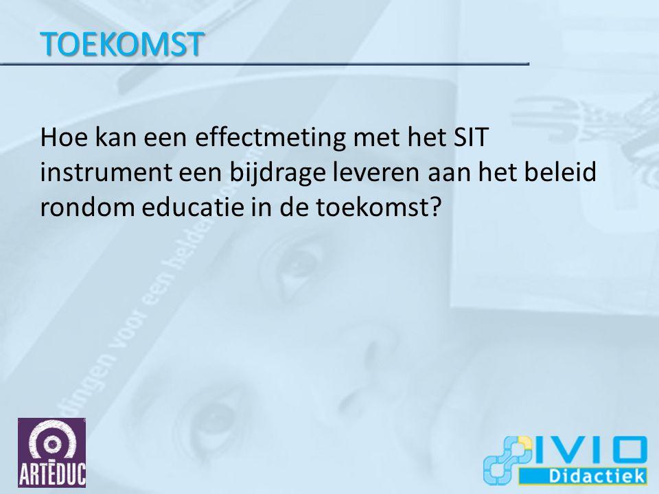 TOEKOMST Hoe kan een effectmeting met het SIT instrument een bijdrage leveren aan het beleid rondom educatie in de toekomst