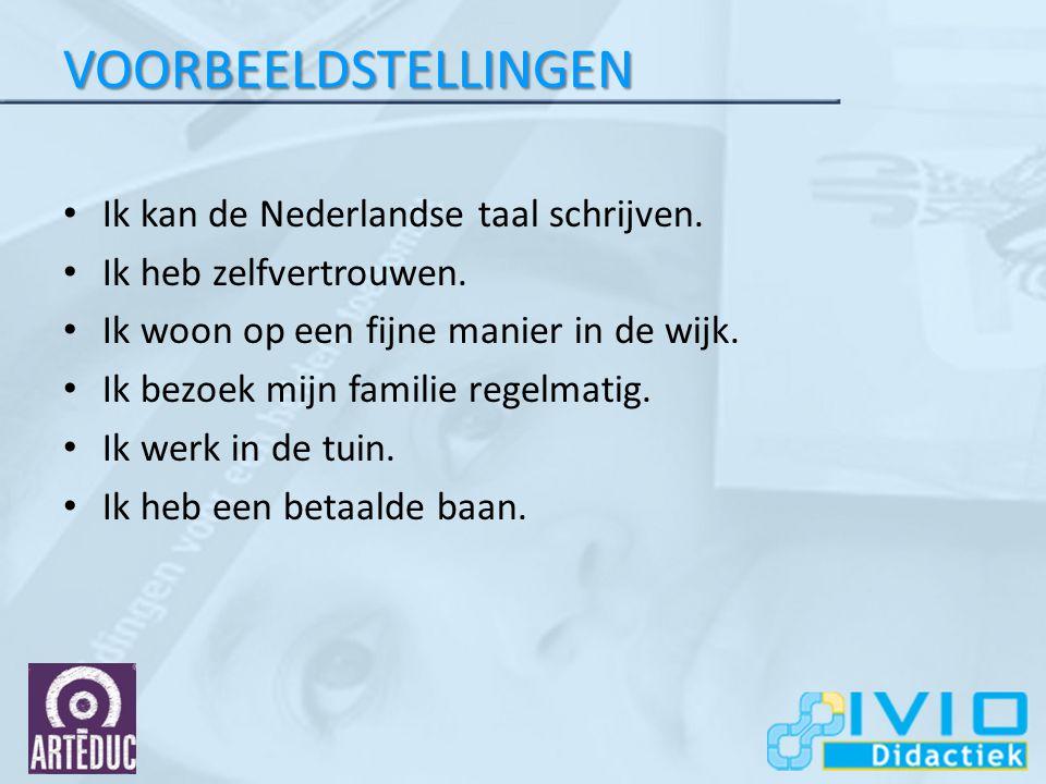VOORBEELDSTELLINGEN Ik kan de Nederlandse taal schrijven.