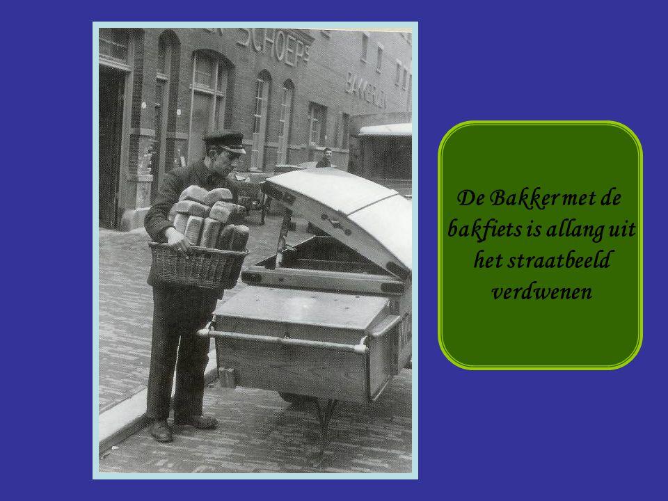 Bakker De Bakker met de bakfiets is allang uit het straatbeeld verdwenen