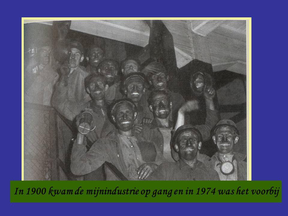 Mijnwerkers In 1900 kwam de mijnindustrie op gang en in 1974 was het voorbij