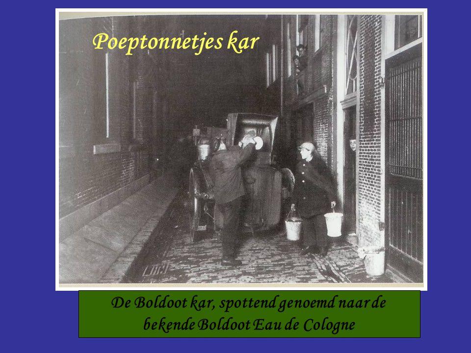 Boldootkar De Boldoot kar, spottend genoemd naar de bekende Boldoot Eau de Cologne Poeptonnetjes kar