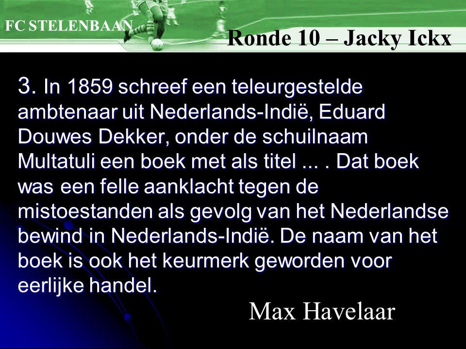 3. In 1859 schreef een teleurgestelde ambtenaar uit Nederlands-Indië, Eduard Douwes Dekker, onder de schuilnaam Multatuli een boek met als titel.... D