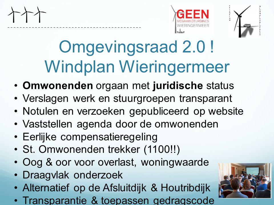 Omgevingsraad 2.0 ! Windplan Wieringermeer Omwonenden orgaan met juridische status Verslagen werk en stuurgroepen transparant Notulen en verzoeken gep