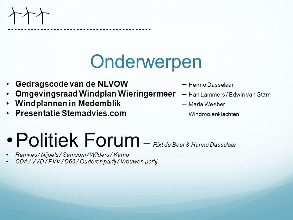 Onderwerpen Gedragscode van de NLVOW – Henno Dasselaar Omgevingsraad Windplan Wieringermeer – Han Lammers / Edwin van Stam Windplannen in Medemblik– M