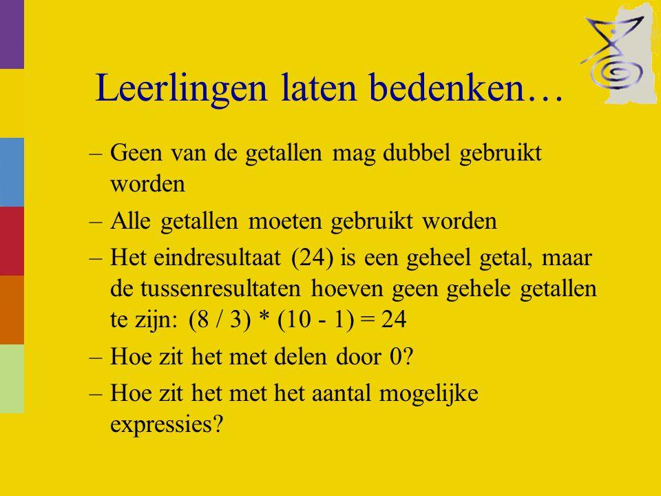 Leerlingen laten bedenken… –Geen van de getallen mag dubbel gebruikt worden –Alle getallen moeten gebruikt worden –Het eindresultaat (24) is een geheel getal, maar de tussenresultaten hoeven geen gehele getallen te zijn:(8 / 3) * (10 - 1) = 24 –Hoe zit het met delen door 0.
