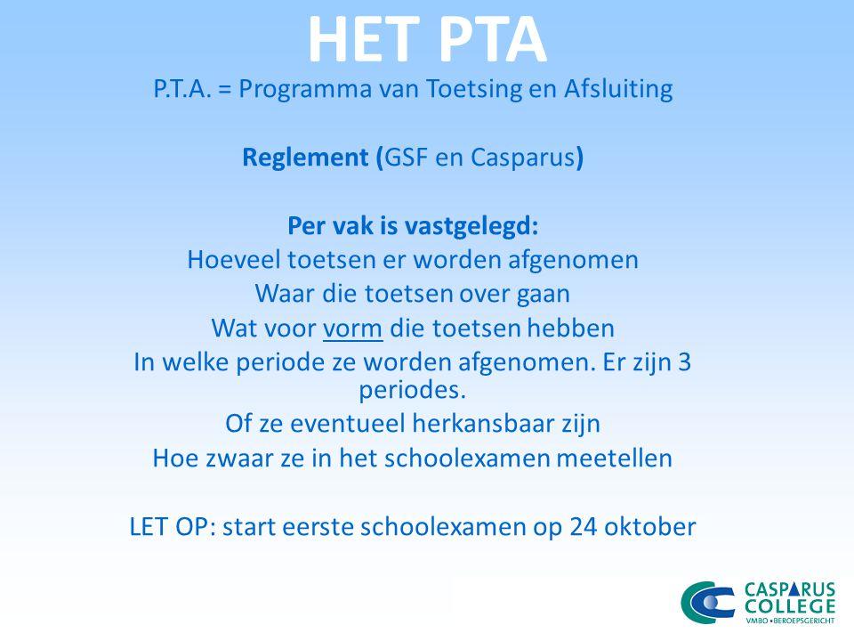 EXAMENREGLEMENT Bij het P.T.A.wordt het examenreglement uitgedeeld.
