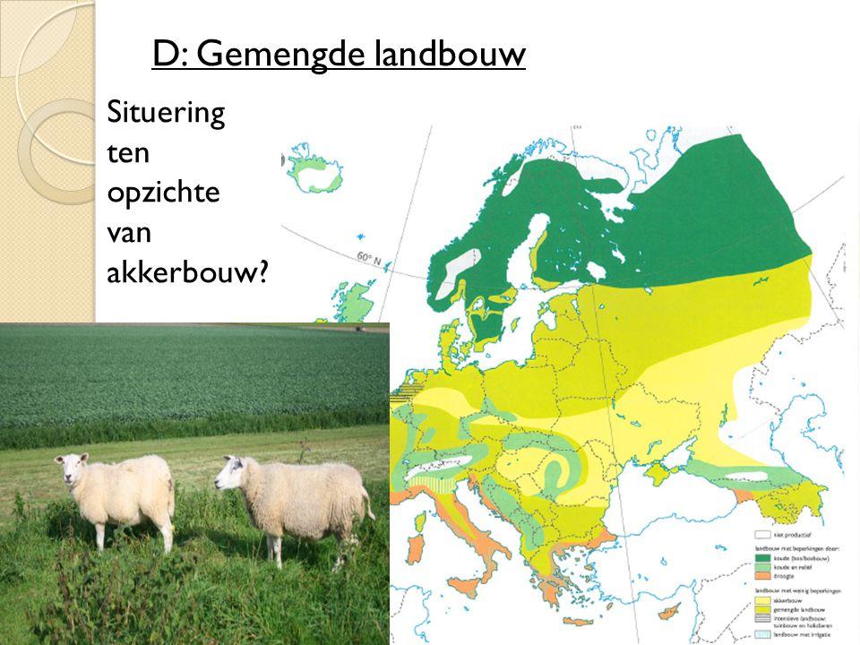 D: Gemengde landbouw Situering ten opzichte van akkerbouw?