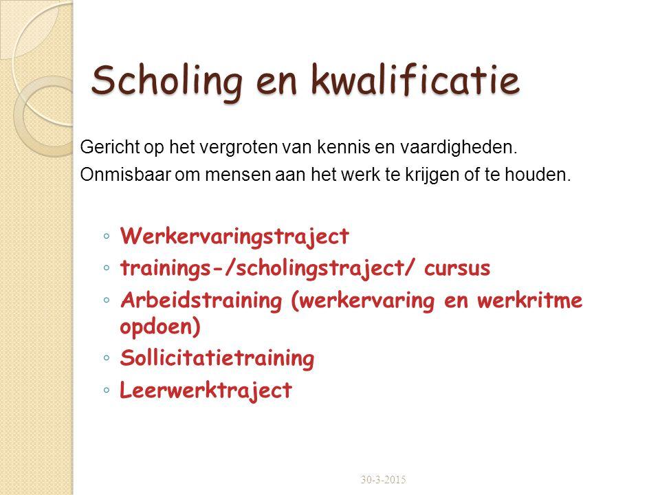 Scholing en kwalificatie Gericht op het vergroten van kennis en vaardigheden.