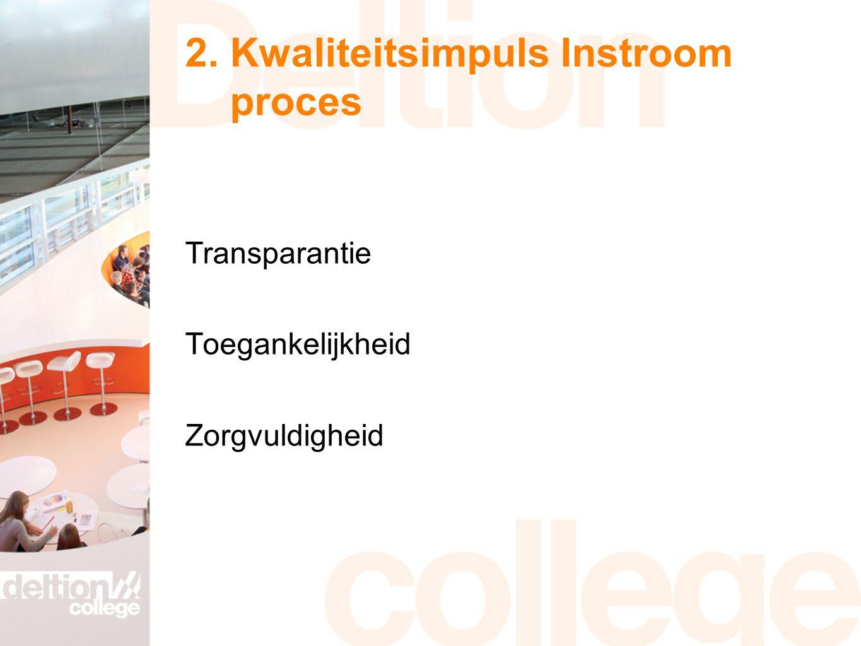 2. Kwaliteitsimpuls Instroom proces Transparantie Toegankelijkheid Zorgvuldigheid