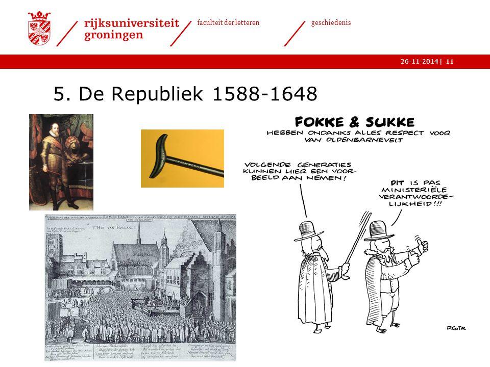 | faculteit der letteren geschiedenis 26-11-2014 5. De Republiek 1588-1648 11