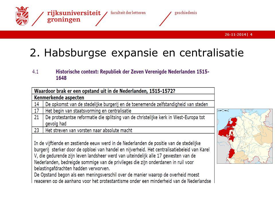 | faculteit der letteren geschiedenis 26-11-2014 2. Habsburgse expansie en centralisatie 4