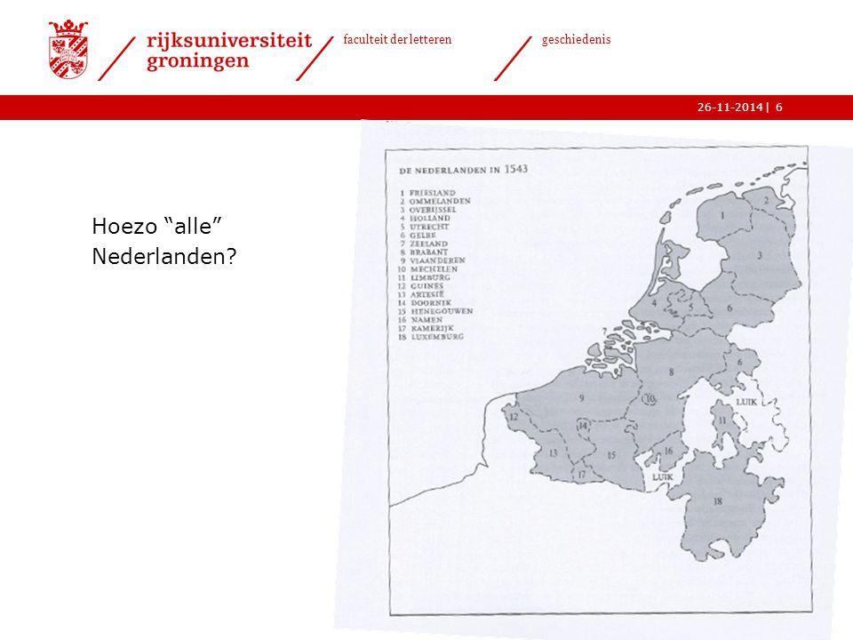 | faculteit der letteren geschiedenis 26-11-2014 Hoezo alle Nederlanden? 6