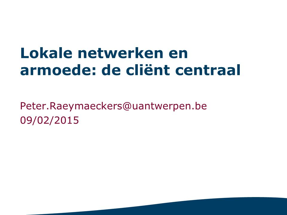 1 Inhoud Netwerken Wanneer werken netwerken? Wat zegt de cliënt? Generalisten Besluit