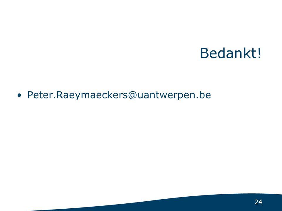 24 Bedankt! Peter.Raeymaeckers@uantwerpen.be