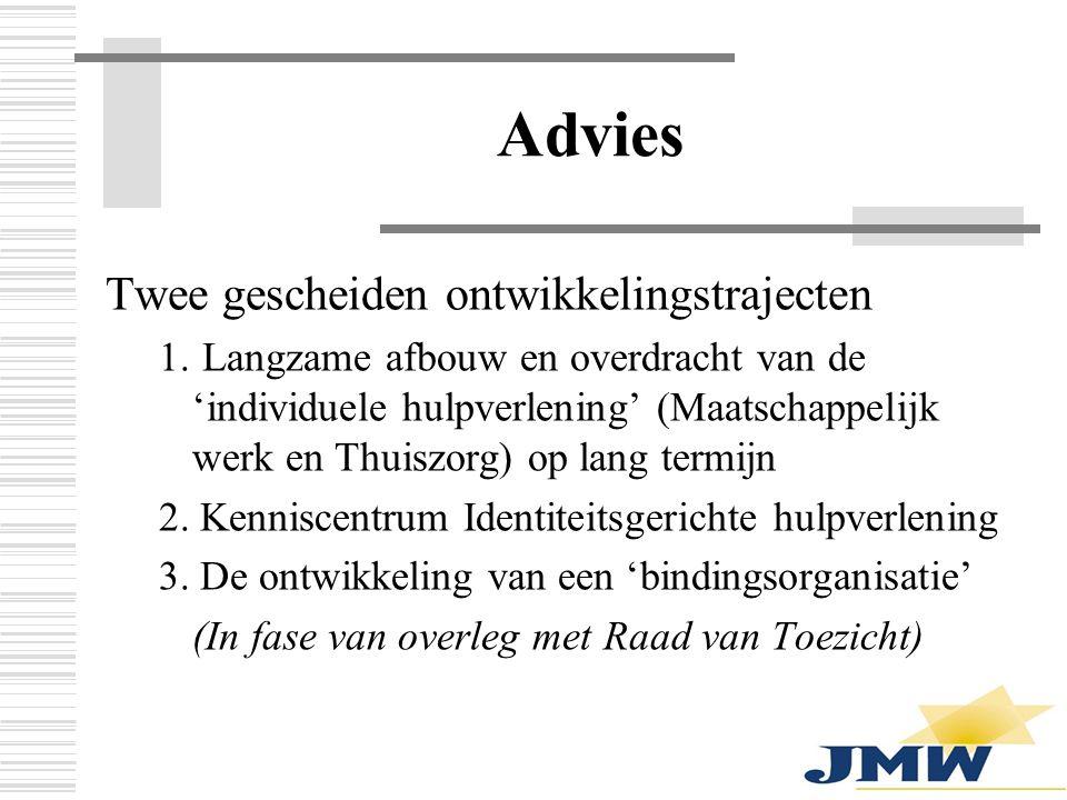 Advies Twee gescheiden ontwikkelingstrajecten 1.