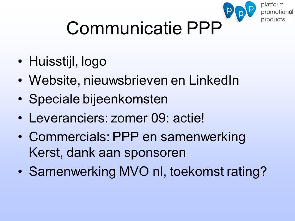 Communicatie PPP Huisstijl, logo Website, nieuwsbrieven en LinkedIn Speciale bijeenkomsten Leveranciers: zomer 09: actie! Commercials: PPP en samenwer