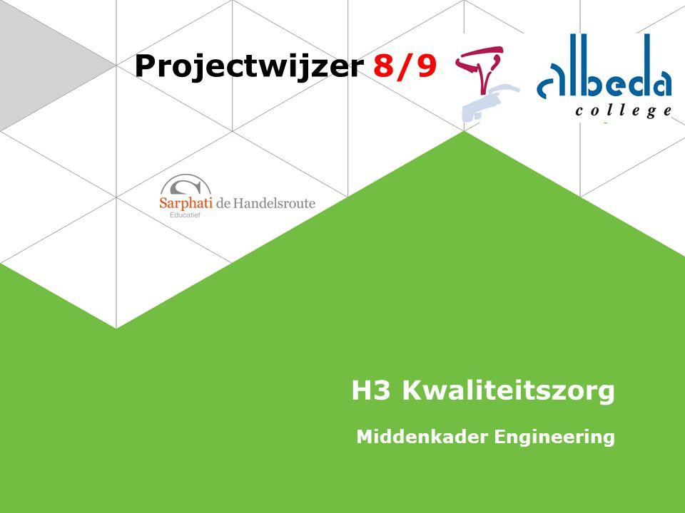 Projectwijzer 8/9 H3 Kwaliteitszorg Middenkader Engineering