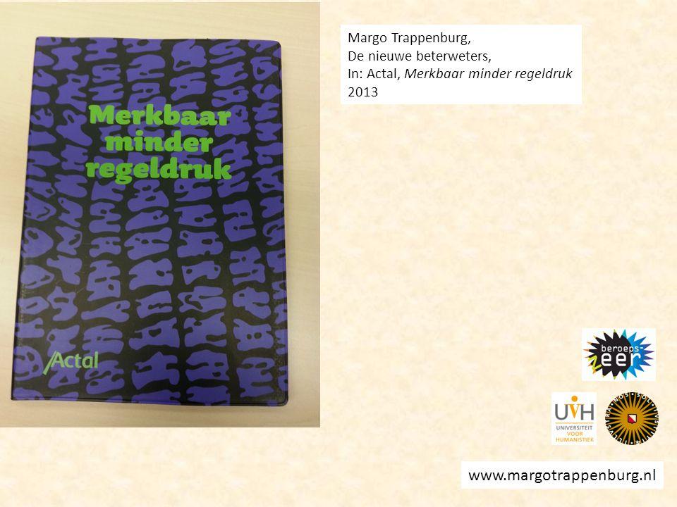 www.margotrappenburg.nl Margo Trappenburg, De nieuwe beterweters, In: Actal, Merkbaar minder regeldruk 2013