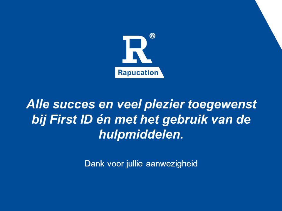 Alle succes en veel plezier toegewenst bij First ID én met het gebruik van de hulpmiddelen. Dank voor jullie aanwezigheid