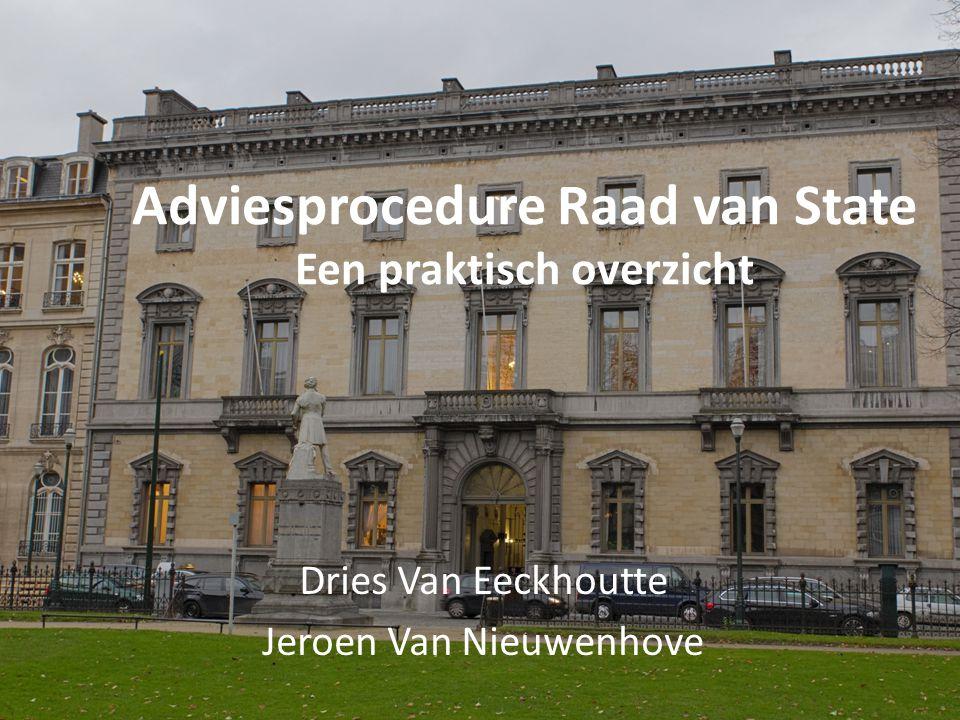 Adviesprocedure Raad van State Een praktisch overzicht Dries Van Eeckhoutte Jeroen Van Nieuwenhove