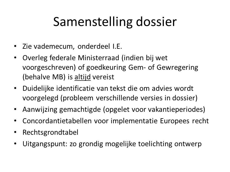 Samenstelling dossier Zie vademecum, onderdeel I.E.