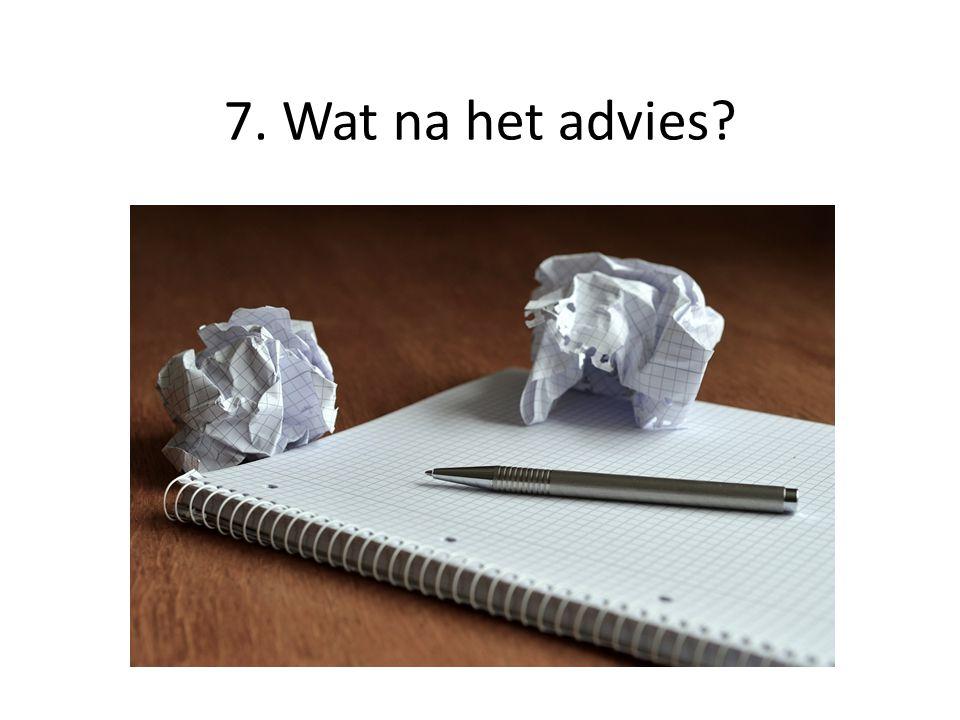 7. Wat na het advies?