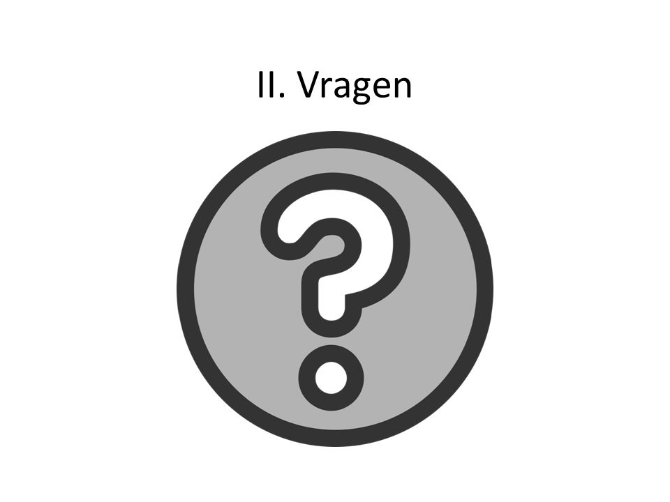 II. Vragen